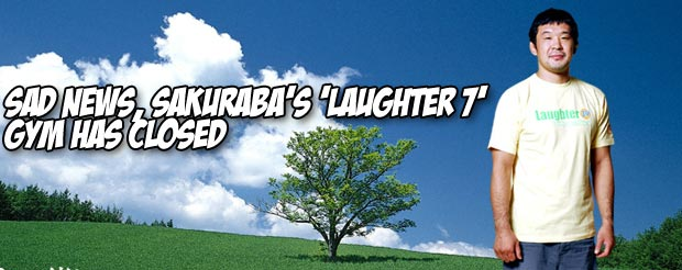 Sad news, Sakuraba's 'Laughter 7' gym has closed