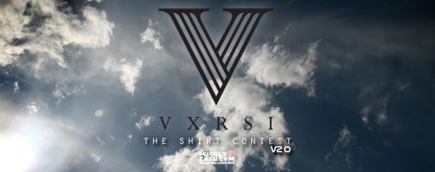 The Shirt Contest v2.0 sponsored by VXRSI Clothing