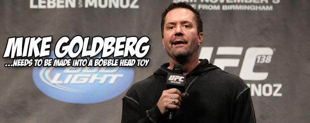 Further proof that Mike Goldberg has the most entertaining bloopers in MMA history