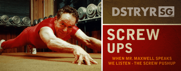 DstryrSG   Steve Maxwell says Screw Pushups, and we did