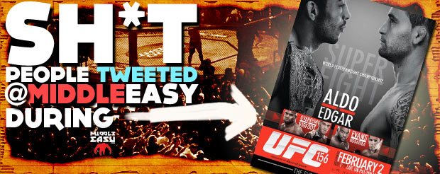 Check out Sh*t people tweeted @MiddleEasy during UFC 156