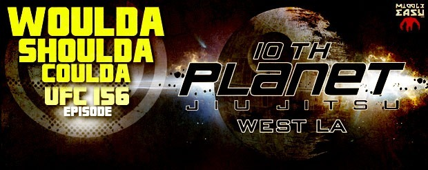 Check out this UFC 156 episode of Woulda, Shoulda, Coulda, straight from 10th Planet West LA