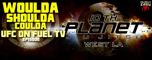 Check out this UFC on Fuel TV 8 episode of Woulda, Shoulda, Coulda, straight from 10th Planet West LA