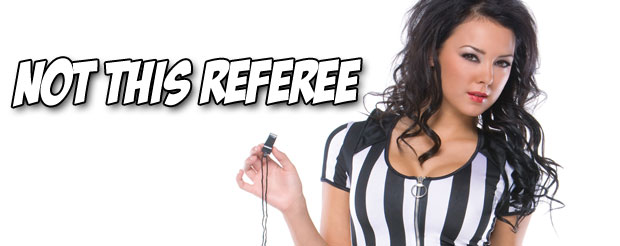 Something tells me this referee needs to go back to referee school