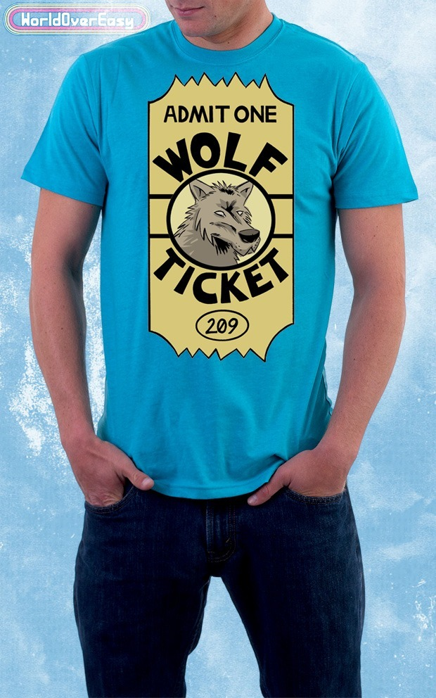 We did it! Buy the limited-edition Wolf Ticket shirt, right here!