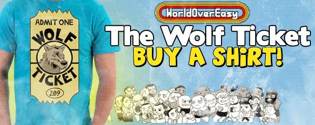 We did it! Buy the limited-edition Wolf Ticket shirt right here!