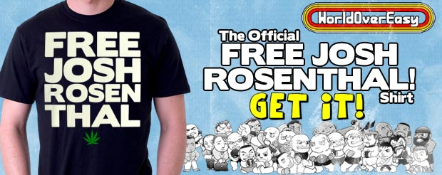 You knew it was coming, get the FREE JOSH ROSENTHAL shirt right here!