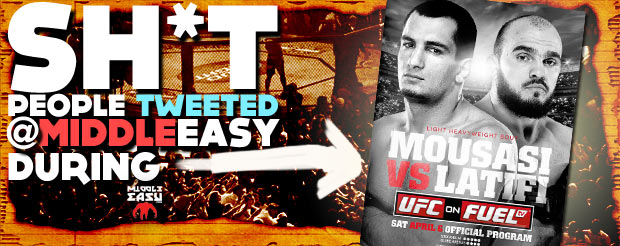 Check out Sh*t people tweeted @MiddleEasy during UFC on Fuel TV 9