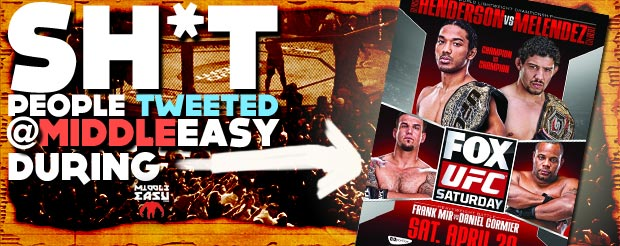 Check out Sh*t people tweeted @MiddleEasy during UFC on FOX 7