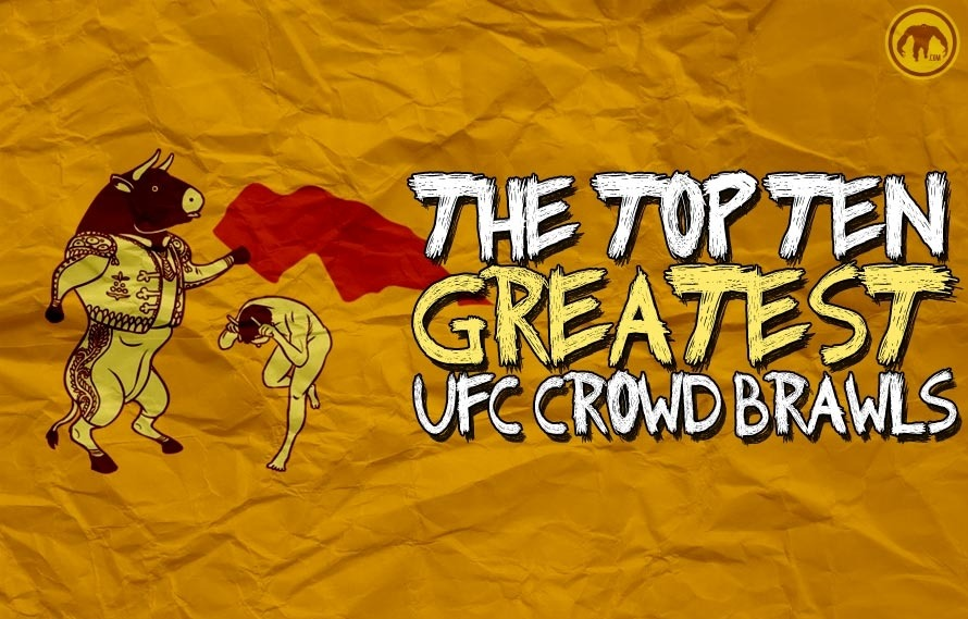 The Top Ten Greatest UFC Crowd Brawls in History