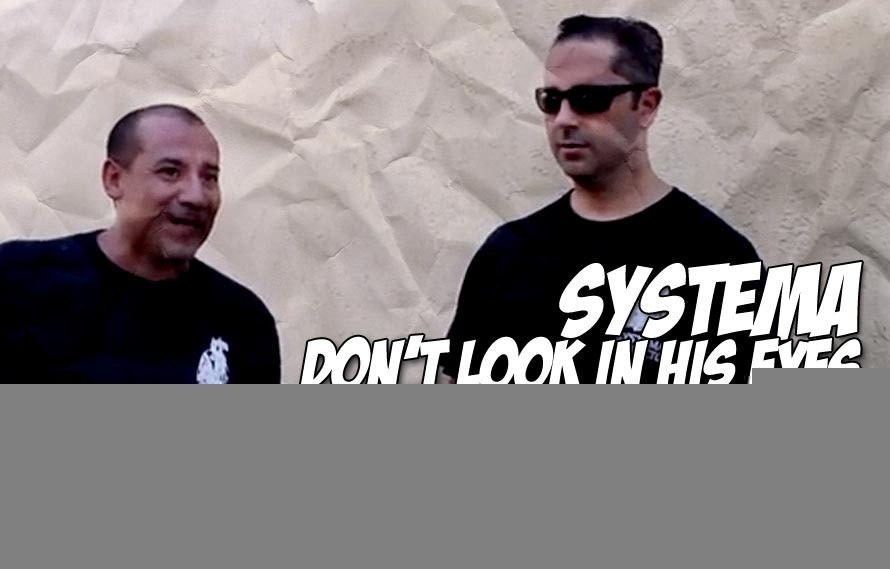 Systema of a Looking Down: Why you never make eye contact with a Systema player