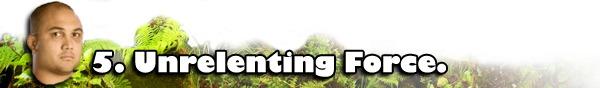 5_unrelentingforce