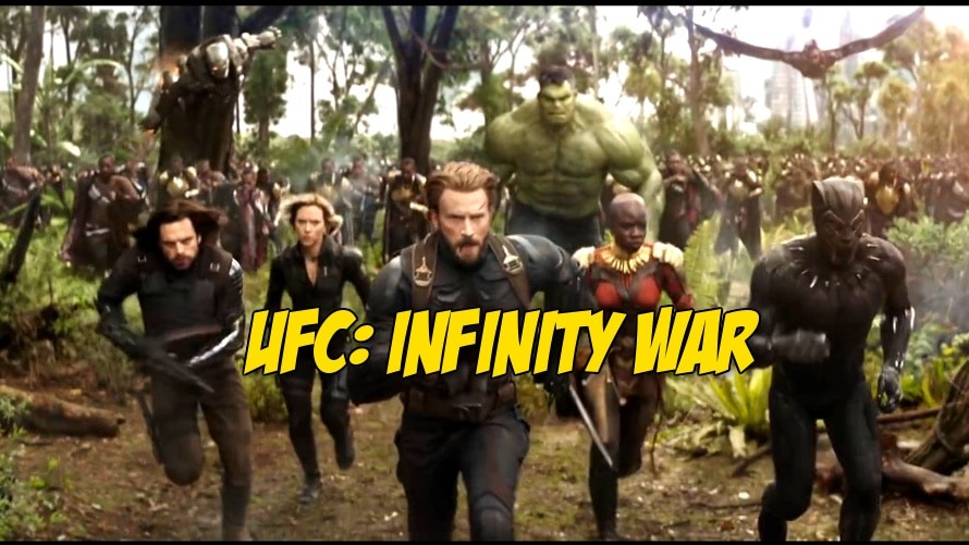 This new UFC-Avengers: Infinity War fan trailer will turn your hype for both up to 11