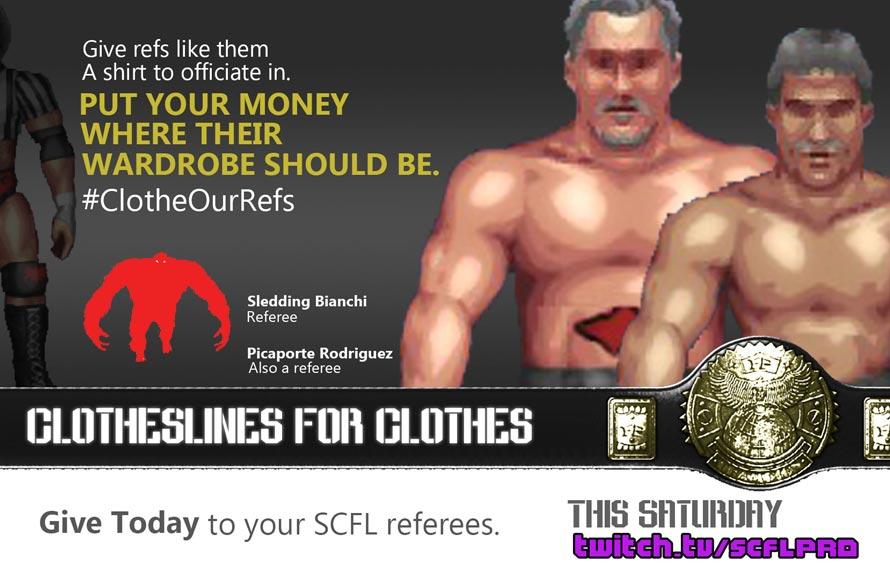 SCFL Fire Pro Wrestling: 4.28.18 – Clotheslines For Clothes #ClotheOurRefs