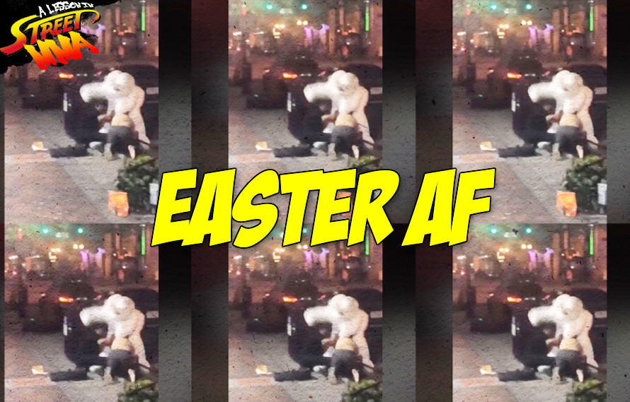 A Lesson in Street MMA: Don't ever fight the Easter bunny on Easter