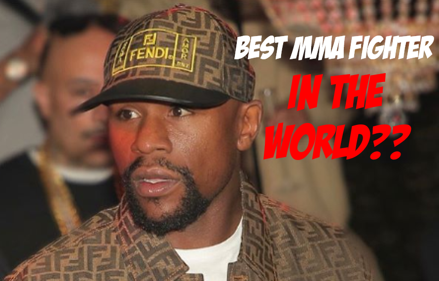 Floyd Mayweather Says He Knows 'Best MMA Fighter' – MiddleEasy.com