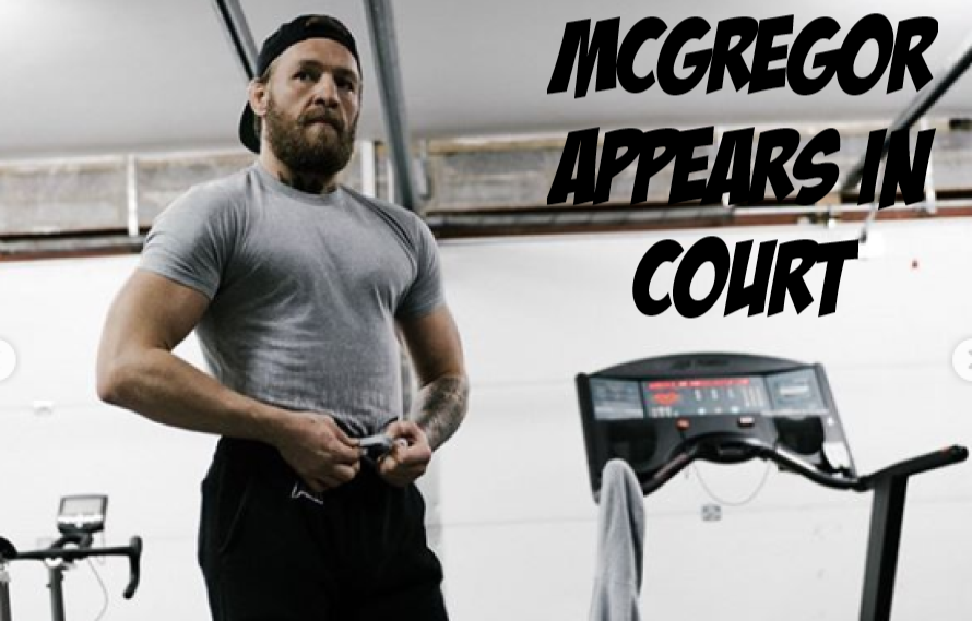 Video: Conor McGregor Appears In Court For Assault
