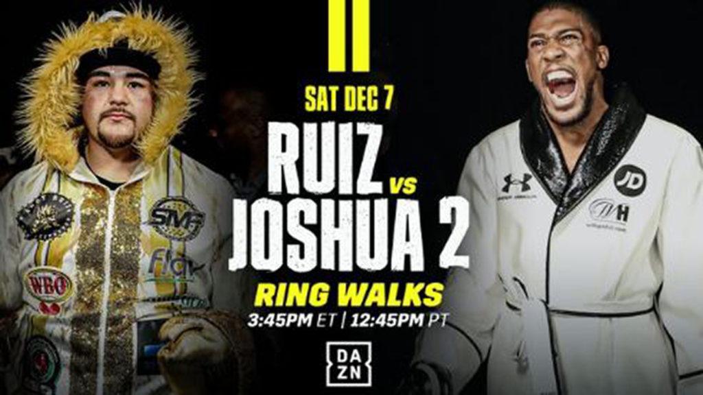 How To Watch Joshua Vs Ruiz 2 Live Stream On DAZN