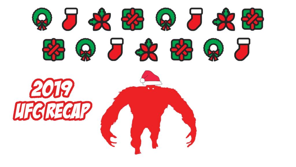 Happy Holidays, Enjoy a UFC Recap of 2019