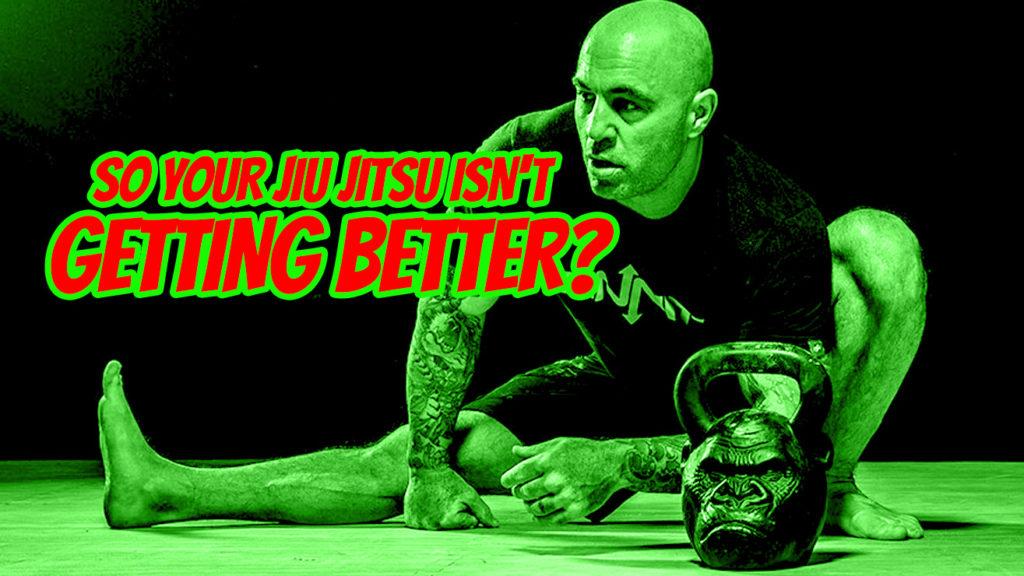 10 Reasons Why Your Jiu-Jitsu Isn't Getting Better