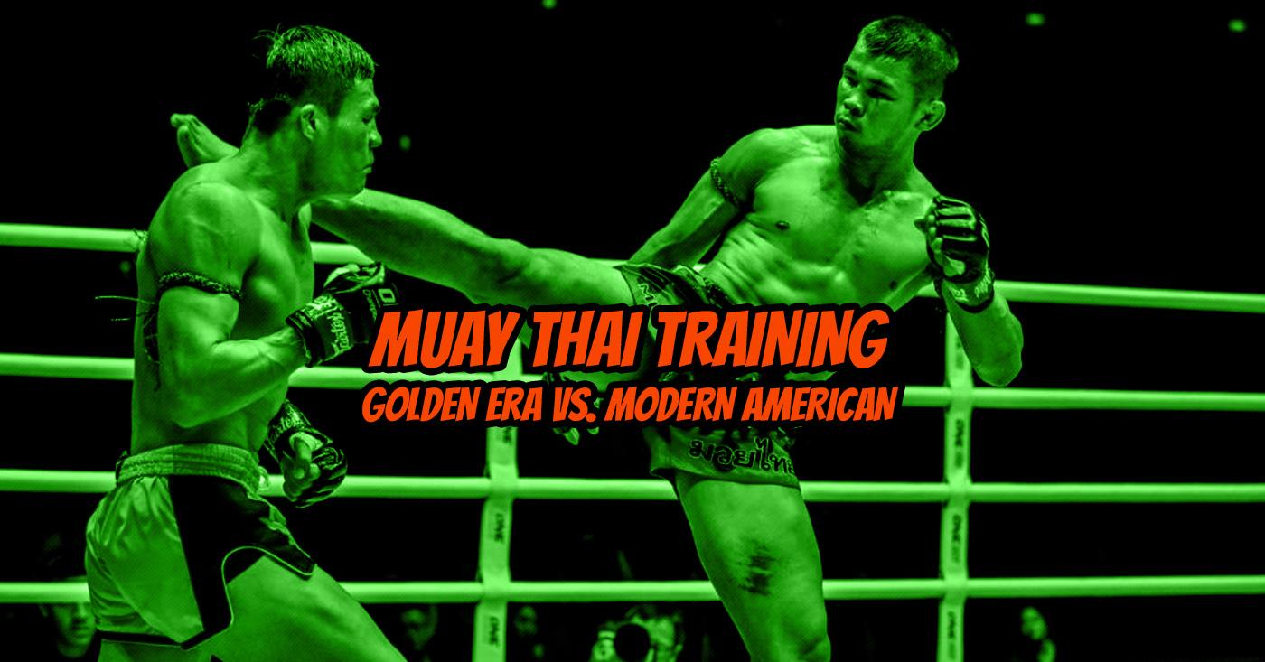 Muay Thai Training:Comparing Golden Era Training to Modern American Muay Thai